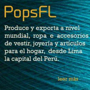 Popsfl, Produce y exporta a nivel mundial, ropa e accesorios de vestir, joyería y artículos para el hogar, desde Lima la capital del Perú.